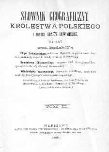 Słownik geograficzny Królestwa Polskiego i innych krajów słowiańskich. T. 2. [Derenek - Gżack]