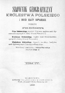 Słownik geograficzny Królestwa Polskiego i innych krajów słowiańskich. T. 4. [Kęs - Kutno]