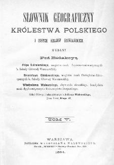 Słownik geograficzny Królestwa Polskiego i innych krajów słowiańskich. T. 5. [Kutowa - Malczyce]