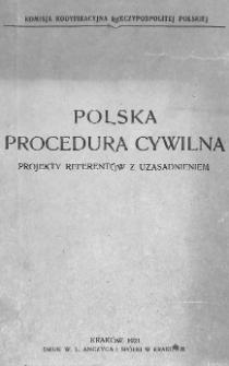 Polska procedura cywilna : projekty referentów z uzasadnieniem