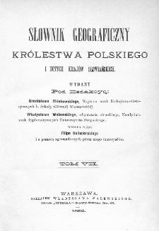 Słownik geograficzny Królestwa Polskiego i innych krajów słowiańskich. T. 7. [Netrebka - Perepiat]