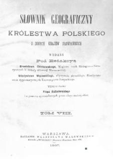 Słownik geograficzny Królestwa Polskiego i innych krajów słowiańskich. T. 8. [Perepiatycha - Pożajście]