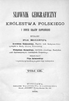 Słownik geograficzny Królestwa Polskiego i innych krajów słowiańskich. T. 9. [Pożajście - Ruksze]