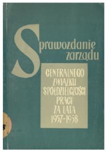 Sprawozdanie Centralnego Związku Spółdzielczości Pracy za lata 1957-1958