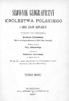 Słownik geograficzny Królestwa Polskiego i innych krajów słowiańskich. T. 12. [Szlurpkiszki - Warłynka]
