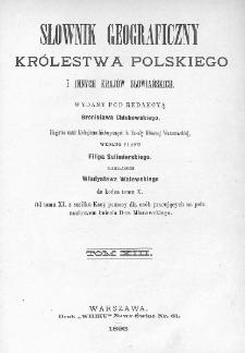 Słownik geograficzny Królestwa Polskiego i innych krajów słowiańskich. T. 13. [Warmbrun - Worowo]