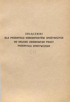 Układ zbiorowy pracy przemysłu spożywczego [z dnia 10 marca 1962 r.]. [3], Załączniki dla przemysłu koncentratów spożywczych