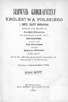 Słownik geograficzny Królestwa Polskiego i innych krajów słowiańskich. T. 14. [Wor - Żyżyn]