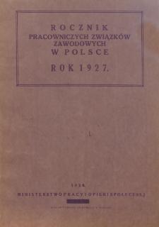 Rocznik pracowniczych związków zawodowych w Polsce : rok 1927 = Annuaire des syndicats professionnels des travailleurs en Pologne 1927