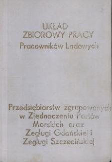 """Układ zbiorowy pracy pracowników lądowych przedsiębiorstw zgrupowanych w Zjednoczeniu Portów Morskich oraz Przedsiębiorstw Państwowych """"Żegluga Gdańska"""" i """"Żegluga Szczecińska"""" [zawarty 17 stycznia 1975 r.]"""