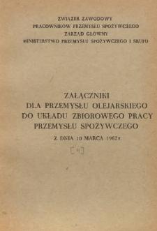 Układ zbiorowy pracy przemysłu spożywczego [z dnia 10 marca 1962 r.]. [4], Załączniki dla przemysłu olejarskiego z dnia 10 marca 1962 r.