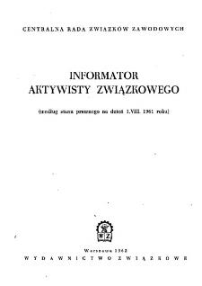 Informator aktywisty związkowego : (według stanu prawnego na dzień 1.VIII.1961 roku)