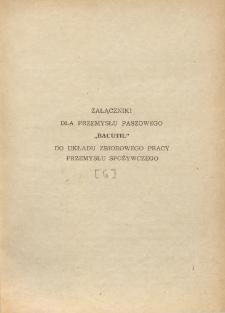 """Układ zbiorowy pracy przemysłu spożywczego [z dnia 10 marca 1962 r.]. [6], Załączniki dla przemysłu paszowego """"Bacutil"""""""