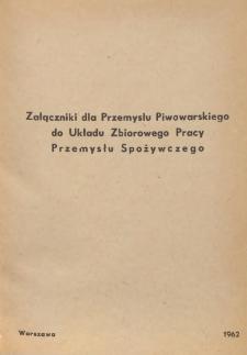 Układ zbiorowy pracy przemysłu spożywczego [z dnia 10 marca 1962 r.]. [7], Załączniki dla przemysłu piwowarskiego