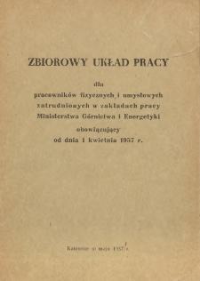 Zbiorowy układ pracy dla pracowników fizycznych i umysłowych zatrudnionych w zakładach pracy Ministerstwa Górnictwa i Energetyki obowiązujący od 1 kwietnia 1957 r.