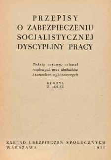 Przepisy o zabezpieczeniu socjalistycznej dyscypliny pracy : teksty ustawy, uchwał rządowych oraz okólników i zarządzeń wykonawczych