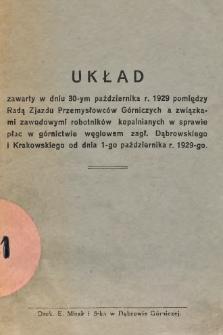 Układ zawarty w dniu 30-ym października r. 1929 pomiędzy Radą Zjazdu Przemysłowców Górniczych a związkami zawodowymi robotników kopalnianych w sprawie płac w górnictwie węglowem zagł. Dąbrowskiego i Krakowskiego od dnia 1-go października r. 1929-go