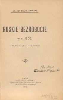 Ruskie bezrobocie w r. 1902 : uwagi o jego terenie
