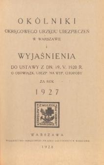 Okólniki Okręgowego Urzędu Ubezpieczeń w Warszawie i wyjaśnienia do ustawy z dn. 19.V.1920 r. o obowiązk[owem] ubezp[ieczeniu] na wyp[adek] choroby za rok 1927