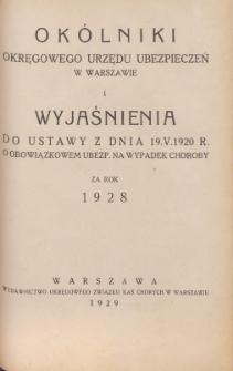 Okólniki Okręgowego Urzędu Ubezpieczeń w Warszawie i wyjaśnienia do ustawy z dn. 19.V.1920 r. o obowiązkowem ubezp[ieczeniu] na wyp[adek] choroby za rok 1928