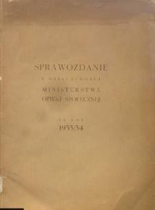 Sprawozdanie z działalności Ministerstwa Opieki Społecznej za rok 1933/34