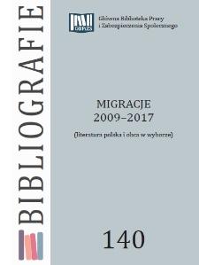 Migracje : 2009 - 2017 : (literatura polska i obca w wyborze)