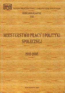 Ministerstwo Pracy i Polityki Społecznej 1918-2008 : (w zbiorach GBPiZS)