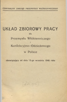Układ zbiorowy pracy dla przemysłu włókienniczego i konfekcyjno-odzieżowego w Polsce obowiązujący od dnia 15-go września 1946 roku