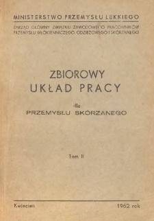 Układ zbiorowy pracy dla przemysłu skórzanego. T. 2, Część szczegółowa wydana przez Zjednoczenie Przemysłu Skórzanego w Łodzi : obowiązujący od dnia 1 grudnia 1957 r.