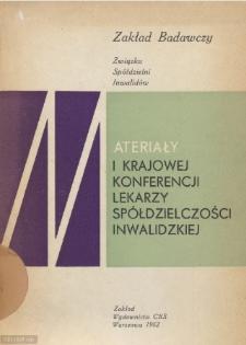 Materiały I Krajowej Konferencji Lekarzy Spółdzielczości Inwalidzkiej, Warszawa, 23-25 listopada 1961 r.