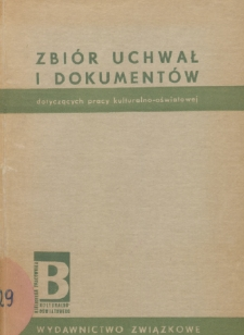 Zbiór uchwał i dokumentów dotyczących pracy kulturalno-oświatowej