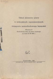 Układ zbiorowy pracy w jednostkach organizacyjnych transportu samochodowego łączności - Wyd. 2, ujednolicony tekst wg stanu prawnego na dzień 31 XII 1964 r.