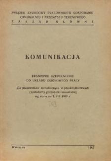 Układ zbiorowy pracy dla pracowników zatrudnionych w przedsiębiorstwach (zakładach) gospodarki komunalnej [zawarty 25 kwietnia 1959 r.]. [6], Branżowe uzupełnienie : komunikacja : wg stanu prawnego na 1.III.1963 r