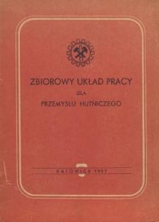Zbiorowy układ pracy dla przemysłu hutniczego [zawarty z dniu 28 września 1957 r.]