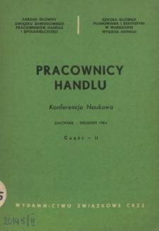 Pracownicy handlu : konferencja naukowa : Zakopane, wrzesień 1964. Cz. 2, Doniesienia naukowe, dyskusja, podsumowanie dyskusji