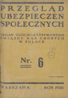 Przegląd Ubezpieczeń Społecznych : 1926, nr 6