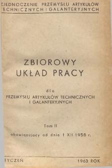 Zbiorowy układ pracy [Przemysłu Włókienniczego, Odzieżowego i Skórzanego : część szczegółowa] dla przemysłu artykułów technicznych i galanteryjnych. T. 2, obowiązujący od dnia 1 grudnia 1958 r.