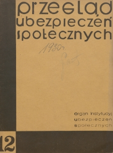 Przegląd Ubezpieczeń Społecznych : 1930, nr 12