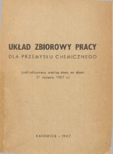 Układ zbiorowy pracy dla przemysłu chemicznego [zawarty w dniu 15 listopada 1957 r.] : zaktualizowany według stanu na dzień 31 stycznia 1967 r.