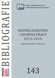 Bezpieczeństwo i higiena pracy : 2013-2018 : (literatura polska w wyborze)