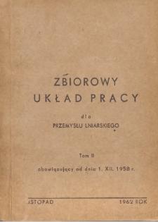 Zbiorowy układ pracy dla przemysłu lniarskiego obowiązujący od dnia 1.XII.1958 r. T. 2.