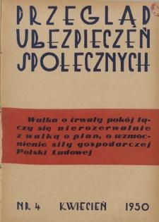 Przegląd Ubezpieczeń Społecznych : 1950, nr 4