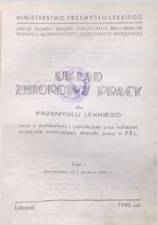 Układ zbiorowy pracy dla przemysłu lekkiego wraz z protokołami i instrukcjami oraz wykazem przepisów normujących stosunki pracy w PRL, obowiązujący od dnia 1 grudnia 1957 r.