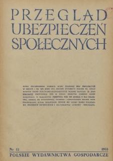 Przegląd Ubezpieczeń Społecznych : 1953, nr 12
