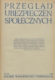 Przegląd Ubezpieczeń Społecznych : 1954, nr 12