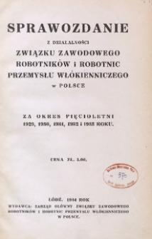 Sprawozdanie z działalności Związku Zawodowego Robotników i Robotnic Przemysłu Włókienniczego w Polsce : za okres pięcioletni 1929, 1930, 1931,1932 i 1933 roku