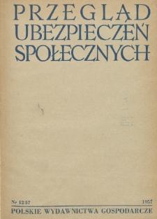 Przegląd Ubezpieczeń Społecznych : 1957, nr 12