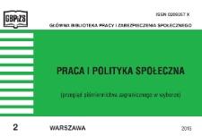 Praca i Polityka Społeczna : (przegląd piśmiennictwa zagranicznego w wyborze) : 2015, nr 2