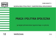 Praca i Polityka Społeczna : (przegląd piśmiennictwa zagranicznego w wyborze) : 2015, nr 12
