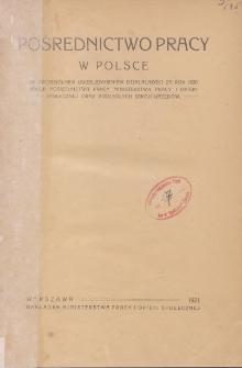 Pośrednictwo pracy w Polsce : ze szczególnem uwzględnieniem działalności za rok 1920 sekcji pośrednictwa pracy Ministerstwa Pracy i Opieki Społecznej oraz podległych sekcji urzędów.